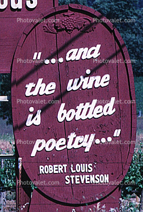Napa Valley, California, and the wine is bottled poetry