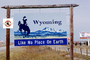 Wyoming, Like No Place On Earth